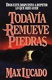 Todavía Remueve Piedras, Max Lucado, 0881131822