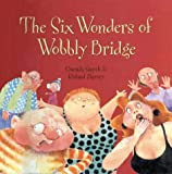 img - for The Six Wonders of Wobbly Bridge book / textbook / text book
