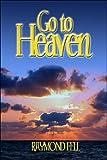 Go to Heaven, Raymond Fell, 1413775535