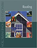 Principles of Home Inspection : Roofing, Dunlop, Carson, 0793179505