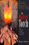 Martyrs' Torch, Bruce Porter, 0768420466