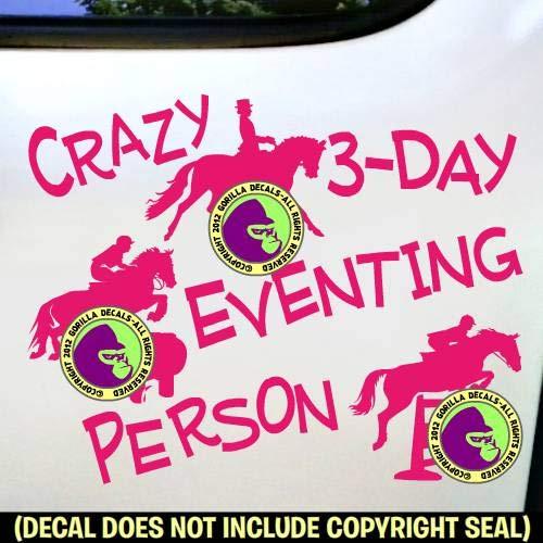 CRAZY 3 DAY EVENTING PERSON Eventer Love Vinyl Decal Sticker C