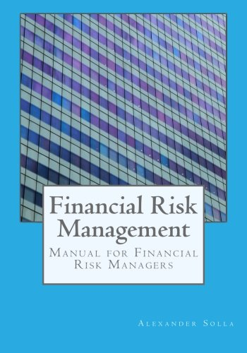 Financial Risk Management: Manual for Financial Risk Managers