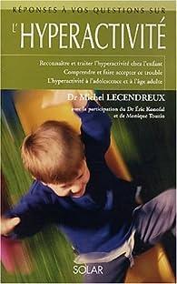 L'hyperactivité par Michel Lecendreux