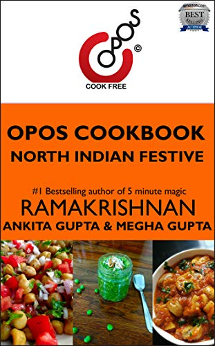 North Indian Festive: OPOS Cookbook by Ankita Gupta and Megha Gupta