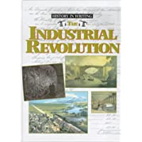The Industrial Revolution (History in Writing S.)