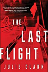 The Last Flight: A Novel Kindle Edition