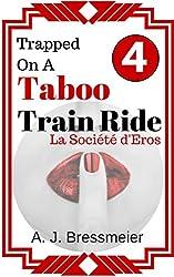 Trapped on a Taboo Train Ride, La Société d'Eros