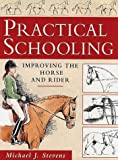 Practical Schooling: Improving the Horse and Rider