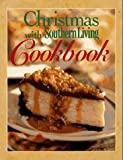 Christmas with Southern Living Cookbook, Southern Living Editors, 0848716345