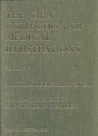 CIBA Collection of Medical Illustrations Musculoskeletal System