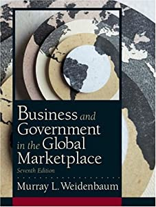 Business and Government in the Global Marketplace (7th Edition)