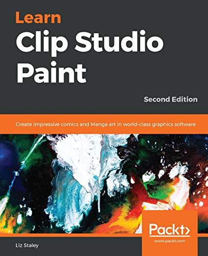 Learn Clip Studio Paint: Create impressive comics and Manga art in world-class graphics software, 2nd - Program Manga