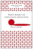 img - for What Makes an Effective Executive (Harvard Business Review Classics) book / textbook / text book