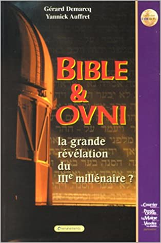 Amazon Fr Bible Ovni La Grande Revelation Du Iiie