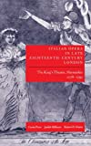 img - for Italian Opera in Late Eighteenth-Century London: Volume I: The King's Theatre, Haymarket, 1778-1791 book / textbook / text book