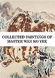 Collected Paintings of Master Wan Ko Yee, Wan Ko Yee, 0974329339