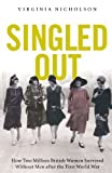 Singled Out: How Two Million British Women Survived Without Men After the First World War (Paperback)