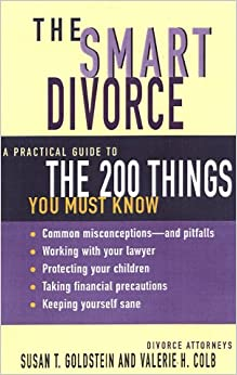 The smart divorce a practical guide to the 200 things you must the smart divorce a practical guide to the 200 things you must know solutioingenieria Images