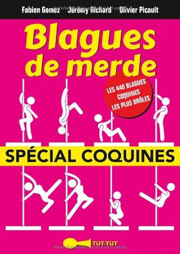 Blagues de Merde spécial coquines Broché – 10 juin 2014 Fabien Gomez Jérémy Richard Olivier Picault LEDUC.S