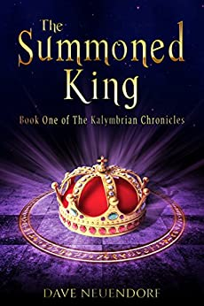 The Summoned King: Book One of The Kalymbrian Chronicles by [Neuendorf, Dave]