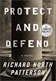 Protect and Defend, Richard North Patterson, 0375430997