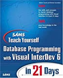 Sams Teach Yourself Database Programming with Visual InterDev 6 in 21 Days (Teach Yourself -- Days) by Crouch, Robert, Amundsen, Michael (1999) Paperback