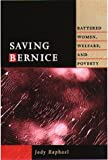 Saving Bernice : Battered Women, Welfare and Poverty, Raphael, Jody, 1555534392