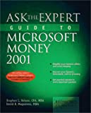 Ask the Expert Guide to Microsoft Money 2001: Expert Help for Using Microsoft Money at Home, for Investments, or in a Small Business
