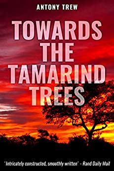 Towards the Tamarind Trees by [Trew, Antony]