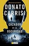 El cazador de la oscuridad par Donato Carrisi