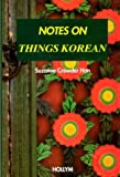 Notes on Things Korean, Suzanne C. Han, 1565910192
