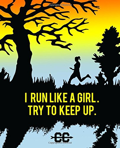 I Run Like A Girl. Try To Keep Up.: Cross Country Coach Gift Journal. Girl running cross country emblem. (Cross Country