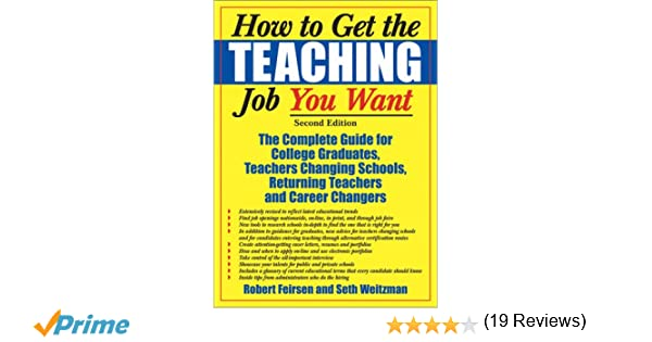 How to Get the Teaching Job You Want: The Complete Guide for ...