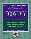 CQ's Desk Reference on the Economy, Richard J. Carroll, 1568025254