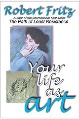 Your Life as Art Kindle Edition