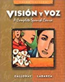 Visión y Voz Set : A Complete Spanish Course, Galloway, Vicki and Labarca, Angela, 0471443107