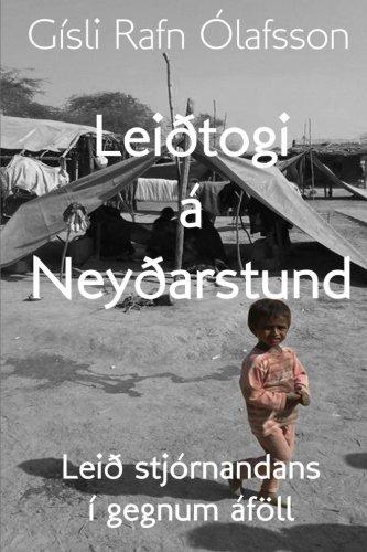 Leiðtogi á neyðarstund: Leið stjórnandans í gegnum áföll (Icelandic Edition)