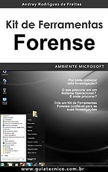 Kit de Ferramentas Forense – Ambiente Microsoft por [Freitas, Andrey Rodrigues de]