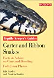 Garter and Ribbon Snakes: Facts & Advice on Care and Breeding (Reptile and Amphibian Keeper's Guide)