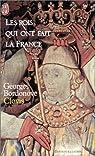 Les rois qui ont fait la France 01 - Les Précurseurs 01 - Clovis et les mérovingiens par Bordonove