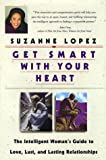 Get Smart with Your Heart, Suzanne Lopez, 0399144625