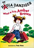 What a Trip, Amber Brown, Paula Danziger, 0399234691