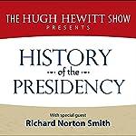 History of the Presidency |  The Hugh Hewitt Show