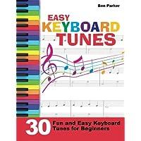 Easy Keyboard Tunes: 30 melodías fáciles y divertidas para principiantes