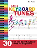 img - for Easy Keyboard Tunes: 30 Fun and Easy Keyboard Tunes for Beginners book / textbook / text book