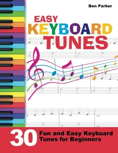 - Easy Keyboard Tunes: 30 Fun and Easy Keyboard Tunes for Beginners