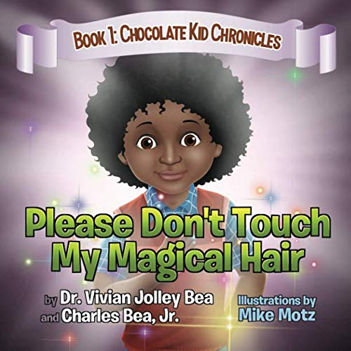 Please Don't Touch My Magical Hair (Chocolate Kid Chronicles) (Sharee Miller)