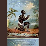 Though the Heavens May Fall: The Landmark Trial That Led to the End of Human Slavery | Steven M. Wise