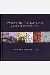 Everything That Rises: A Book of Convergences Hardcover